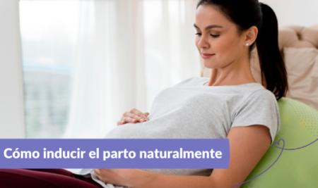 Cómo inducir el parto de manera natural